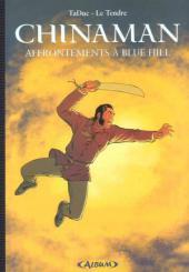 Chinaman -7TL- Affrontements à Blue Hill