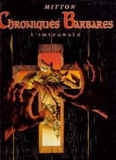 Chroniques Barbares -INT1- L'Intégrale