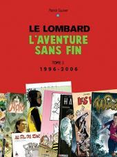 (DOC) Le Lombard : Un demi siècle d'aventures - L'aventure sans fin -3- Le Lombard, l'aventure sans fin 1996-2006