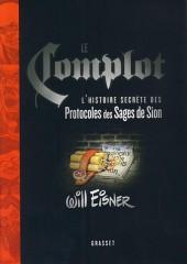 Le complot - Le Complot - L'histoire secrète des protocoles des sages de Sion