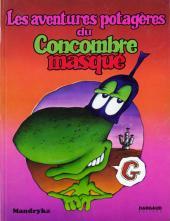 Le concombre masqué -2- Les aventures potagères du Concombre masqué