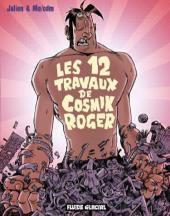 Cosmik Roger -5- Les 12 travaux de Cosmik Roger