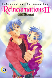 Réincarnations II - Embraced by the Moonlight -3- Tome 3