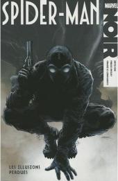 Spider-Man Noir -1- Les Illusions perdues