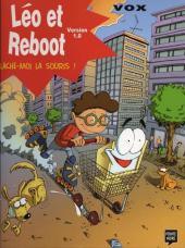 Léo et Reboot -1- Lâche-moi la souris !