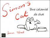 Simon's Cat -1- Une calamité de chat