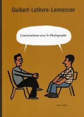 Le photographe -HS- Conversations avec le photographe