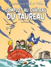 Vick et Vicky (Les aventures de) -15- Complot au Château du Taureau