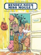 Chuche Mouleau -1- Rendez-nous Miss Moule !