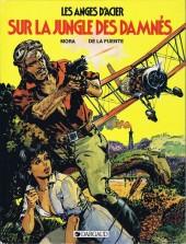 Les anges d'acier -2- Sur la jungle des damnés