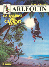 Arlequin -3- La baleine qui chantait faux