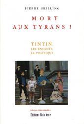 (AUT) Hergé -122- Mort aux tyrans ! - Tintin, les enfants, la politique