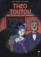 Les enquêtes de Théo Toutou -7- Nuit patchoule nuit maboule