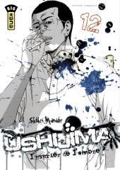 Ushijima - L'usurier de l'ombre -12- Tome 12