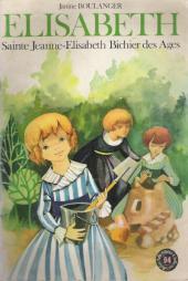 Belles histoires et belles vies -94- Sainte Jeanne-Élisabeth Bichier des Ages