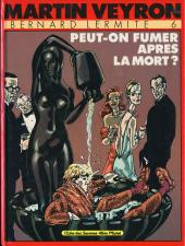 Bernard Lermite -6- Peut-on fumer après la mort ?