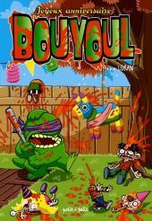Bouyoul (Les aventures de) -3- Joyeux Anniversaire Bouyoul
