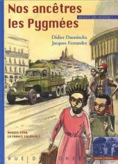 (AUT) Ferrandez -1- Nos ancêtres les pygmées