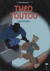 Les enquêtes de Théo Toutou -3- Cavalcade