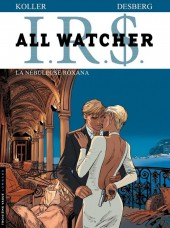 I.R.$. - All Watcher -2- La nébuleuse Roxana