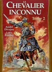 Le chevalier inconnu -2- Tome 2