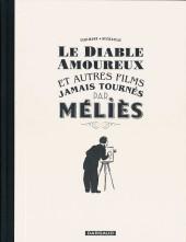 Le diable amoureux et autres films jamais tournés par Méliès - Le Diable amoureux et autres films jamais tournés par Méliès