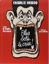 Charlie Hebdo - Une année de dessins -2009- Plus belle la crise !