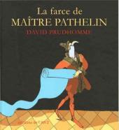 La farce de Maître Pathelin - La Farce de Maître Pathelin