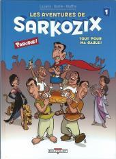 Les aventures de Sarkozix -1- Tout pour ma Gaule !