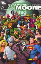 DC Universe: The stories of Alan Moore (2006) - DC Universe: the stories of Alan Moore