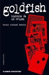 Goldfish (Bendis, en espagnol) - Goldfish: historia de un crimen