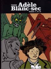 Adèle Blanc-Sec (Les Aventures Extraordinaires d') (France Loisirs) -INT1- Tomes 1,2 & 3