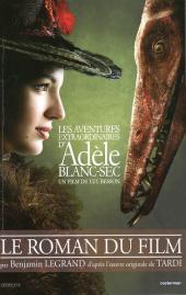 Adèle Blanc-Sec (Les Aventures Extraordinaires d') -HS- Le roman du film