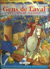 Histoires des Villes (Collection) - Gens de Laval - De glaise ou d'étoile
