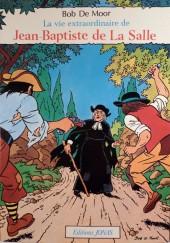 Jean-Baptiste de la Salle (La vie extraordinaire de) - La vie extraordinaire de Jean-Baptiste de La Salle