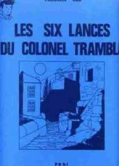 Pompon Rouge (Les Aventures du) -9- Les Six Lances du colonel Tramble