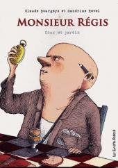 Monsieur Régis - Cour et jardin