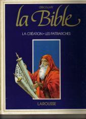 Découvrir la Bible -1- La création - Les patriarches