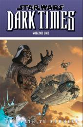 Star Wars: Dark Times (2006) -INT01- Dark times volume 1 - the path to nowhere