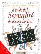 Le guide -30- Le guide de la sexualité du docteur Big Love