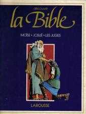 Découvrir la Bible -2- Moïse - Josué - Les Juges