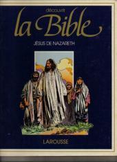Découvrir la bible -7- Jésus de Nazareth