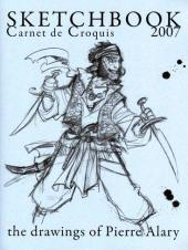 (AUT) Alary -3- Sketchbook 2007 - Carnet de Croquis : the drawings of Pierre Alary