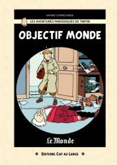 Tintin - Pastiches, parodies & pirates -23b- Objectif Monde