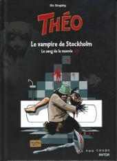 Théo -1- Le sang de la momie : Le vampire de Stockholm