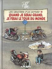 Les mémoires d'un motard -3- Quand je serai grand, je ferai le tour du monde