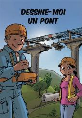 Dessine-moi un chantier / Dessine-moi un pont -2Pub- Dessine-moi un pont