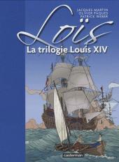 Loïs -INT- La trilogie Louis XIV