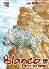 Blanco - Le Chien Blanco -4- La croisée des chemins
