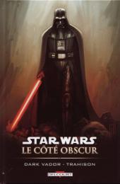 Star Wars - Le côté obscur -11- Dark Vador - Trahison